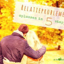 Relatieproblemen oplossen in 5 stappen