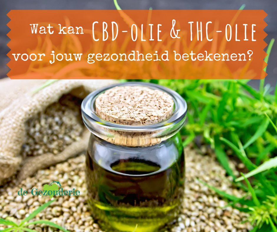 Wat kan CBD-olie en THC-olie voor jouw gezondheid betekenen