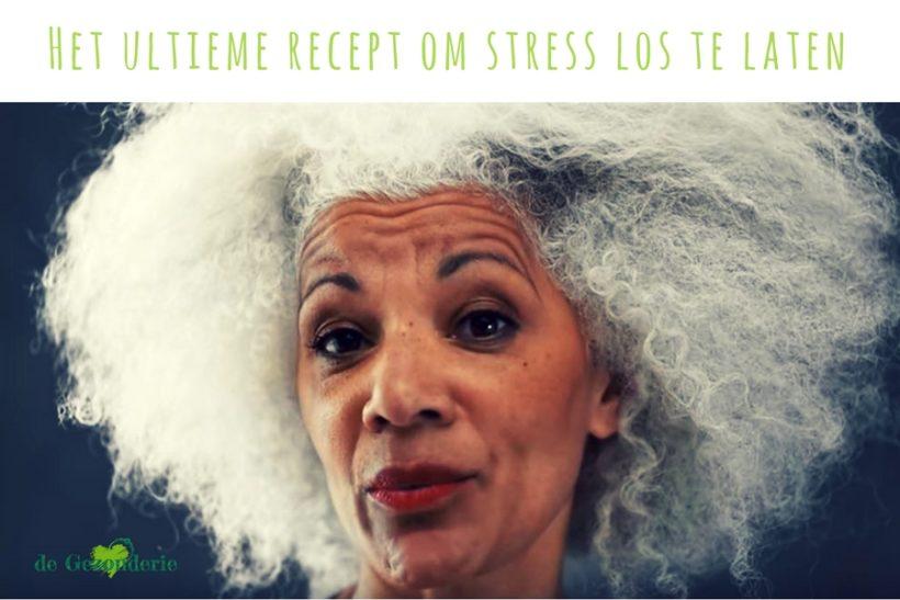 Het ultieme recept om stress los te laten